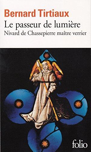 Le Passeur de lumière: Nivard de Chassepierre maître verrier