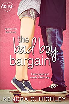 The Bad Boy Bargain (Suttonville Sentinels) by [Highley, Kendra C.]