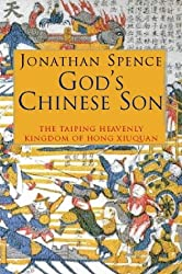 God's Chinese Son: Taiping Heavenly Kingdom of Hong Xiuquan by Jonathan Spence (1997-05-19)