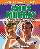 Andy Murray (Inspirational Lives)
