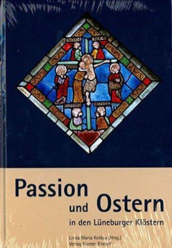 Passion und Ostern in den Lüneburger Klöstern: Tagungsband