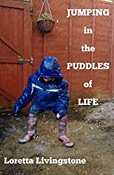 Jumping in the Puddles of Life