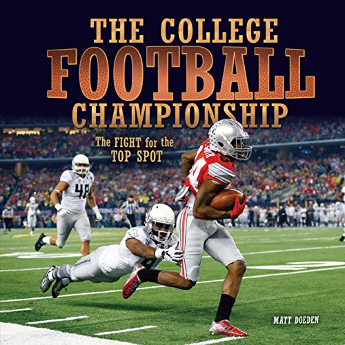 The College Football Championship: The Fight for the Top Spot (Spectacular Sports) - World Series Championship Trophy