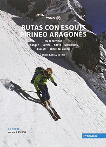 Rutas Con Esquis Pirineo Aragones Tomo IV por Garcia-Dihinx Jorge
