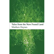 Tales from the New Found Land