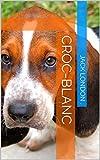 Croc-Blanc (French Edition)