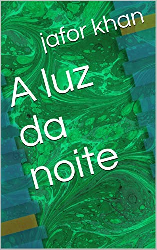 A luz da noite (Galician Edition) por jafor khan