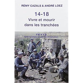 14-18 Vivre et mourir dans les tranchées