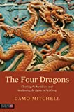 The Four Dragons: Clearing the Meridians and Awakening the Spine in Nei Gong