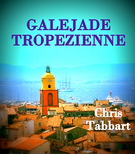 Galéjade tropézienne par Chris Tabbart