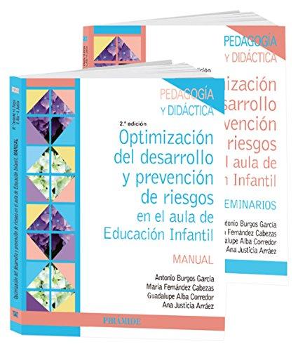 Pack-Optimización del desarrollo y prevención de riesgos en el aula de Educación Infantil (Psicología) por Antonio Burgos García