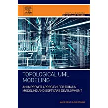 Topological UML Modeling: An Improved Approach for Domain Modeling and Software Development