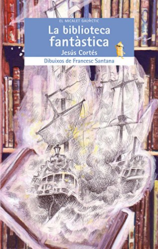 La biblioteca fantàstica (El Micalet Galàctic) por Jesús Cortés Zarzoso