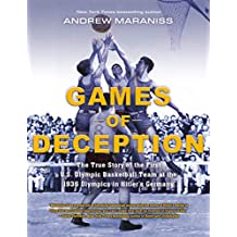 Games of Deception: The True Story of the First U.S. Olympic Basketball Team at the 1936 Olympics in Hitler's Germany (English Edition)