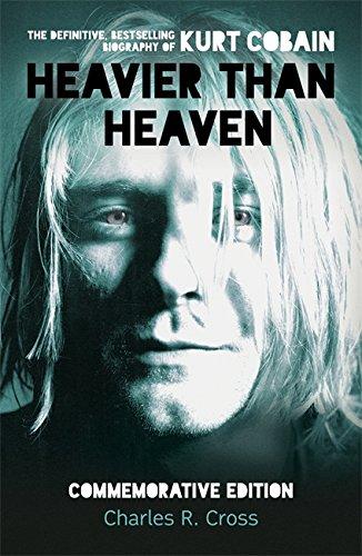 Heavier Than Heaven: The Biography of Kurt Cobain (Scepte 21's) par Charles R. Cross