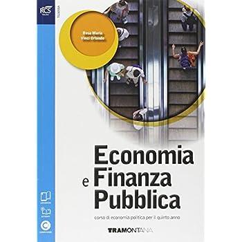 Economia E Finanza Pubblica. Per L E Scuole Superiori. Con E-Book. Con Espansione Online