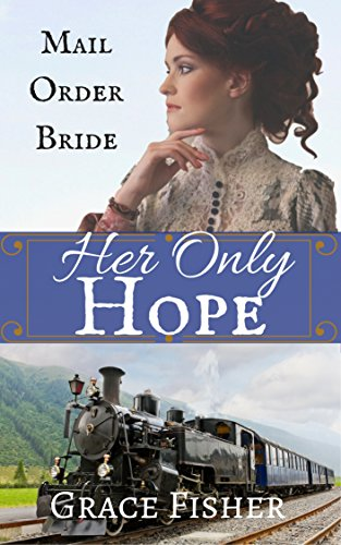 romance-her-only-hope-mail-order-bride-historical-short-story-romance