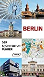 Berlin - Der Architekturführer - Rainer Haubrich, Hans Wolfgang Hoffmann, Philipp Meuser, Chris van Uffelen