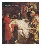 Le Siècle de Rubens dans les collections publiques françaises - Exposition, Paris, Grand Palais, 17 novembre 1977-13 mars 1978