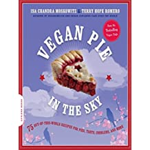 Vegan Pie in the Sky: 75 Out-of-This-World Recipes for Pies, Tarts, Cobblers, and More (English Edition)
