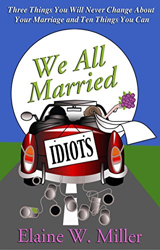 We all married idiots 3 things you will never change about your we all married idiots 3 things you will never change about your marriage and 10 fandeluxe Document