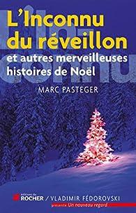 L'inconnu du réveillon et autres merveilleuses histoires de Noël par Marc Pasteger