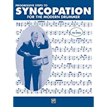 Progressive Steps to Syncopation for the Modern Drummer: Drum Set (Ted Reed Publications)