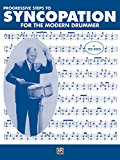 Progressive Steps to Syncopation for the Modern Drummer: Drum Set