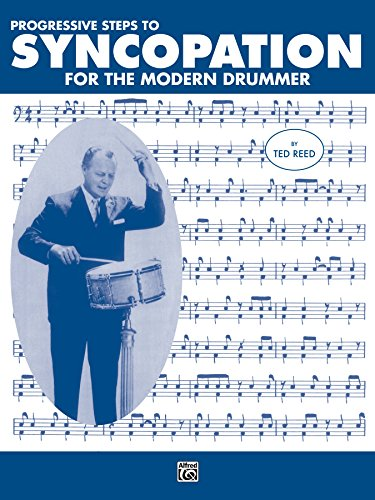 Progressive Steps to Syncopation for the Modern Drummer: Drum Set (Ted Reed Publications) (English Edition)