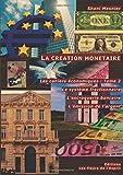 La création monétaire -T. 2: Le système fractionnaire ; L'escroquerie bancaire ; L'emission de l'argent ; Les cahiers économiques