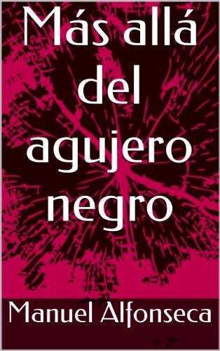 Más allá del agujero negro por Manuel Alfonseca