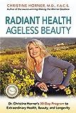 Radiant Health Ageless Beauty: Dr. Christine Horner's 30-Day Program to Extraordinary Health, Beauty, and Longevity (English Edition)