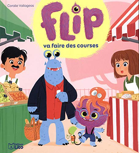 Flip va faire les courses - Dès 4 ans par Coralie Valageas