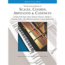 Scales, Chords, Arpeggios and Cadences: Complete Book by Willard A. Palmer (1994-08-01)