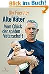 Alte Väter: Vom Glück der späten Vate...