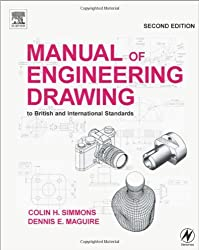 Manual of Engineering Drawing: to British and International Standards by Colin H. Simmons (2003-10-21)