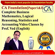 CA Foundation Business Mathematics, Logical Reasoning ,Statistics and Principles and Practices of Accounting Video lectures by Prof. Ved (English)