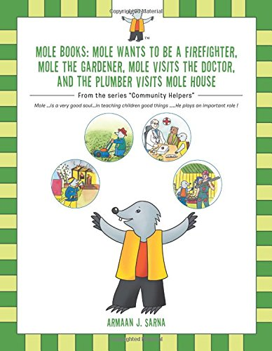 Mole Books: Mole Wants to be a Firefighter, Mole the Gardener, Mole Visits the Doctor, and The Plumber Visits Mole House: From the series
