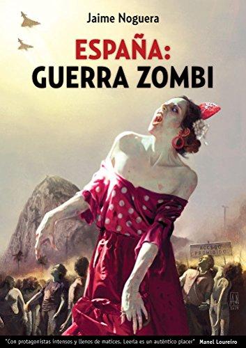 España:Guerra Zombi: Libro 1 - Proyecto Betania. (España: Guerra Zombi) por Jaime Cristian Noguera Martín