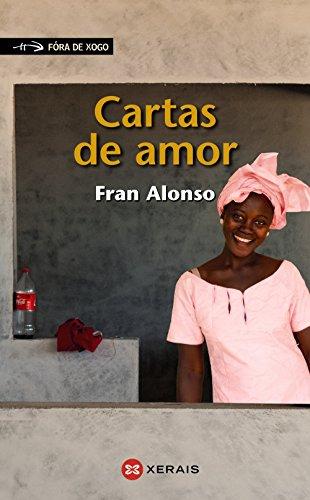 Cartas de amor (Infantil E Xuvenil - Fóra De Xogo) por Fran Alonso