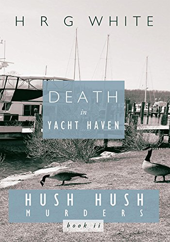 Death in Yacht Haven: Hush Hush Murders, Book Ii (English Edition ...