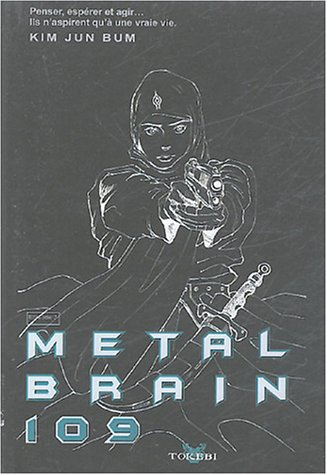 Metal Brain 109, Tome 3 :