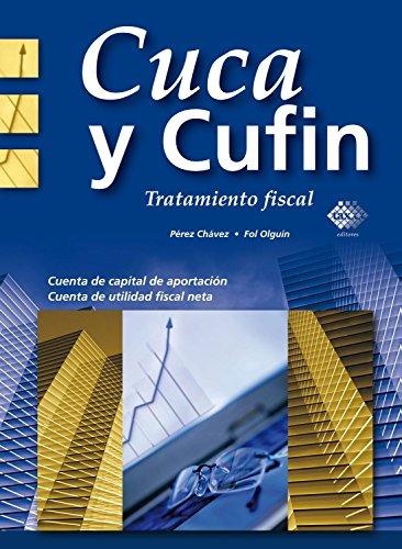 Cuca y Cufin: Tratamiento fiscal por José Pérez Chávez
