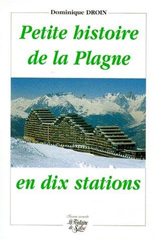Petite histoire de La Plagne en dix stations