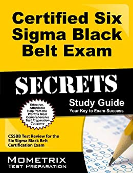 Certified Six Sigma Black Belt Exam Secrets Study Guide: CSSBB Test Review for the Six Sigma Black Belt Certification Exam (English Edition) di [CSSBB Exam Secrets Test Prep Team]