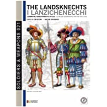 The Landsknechts: German militiamen from late XV and XVI century (Soldiers & Weapons)