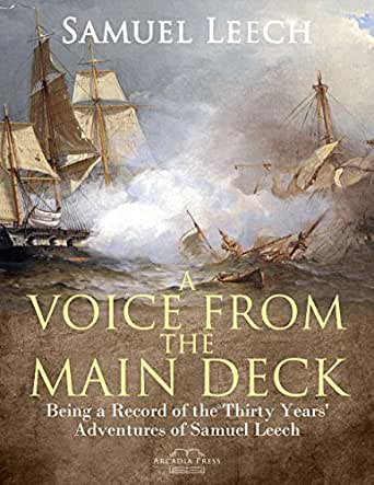 A Voice from the Main Deck: Being a Record of the Thirty Years' Adventures  of Samuel Leech eBook: Samuel Leech: Amazon.in: Kindle Store