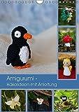 Amigurumi - Häkelideen mit Anleitung (Wandkalender 2017 DIN A4 hoch): 12 Häkelfiguren für alle Jahreszeiten (Monatskalender, 14 Seiten ) (CALVENDO Hobbys)