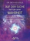 Auf der Suche nach der einen Wahrheit: Quantenphysik und Huna - Grundlagen und Aussagen