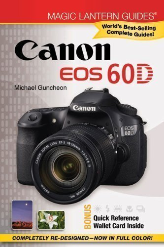 Lantern Magic Canon (Magic Lantern Guides?: Canon EOS 60D by Michael Guncheon 1st (first) Edition (2011))